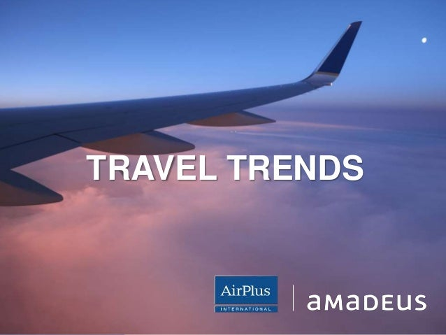 AIRPLUS. WHAT TRAVEL PAYMENT IS ALL ABOUT. ©2014AmadeusITGroupSA TRAVEL TRENDS