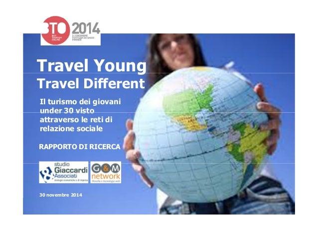 Travel Young Travel Different Il turismo dei giovani under 30 vistounder 30 visto attraverso le reti di relazione sociale ...