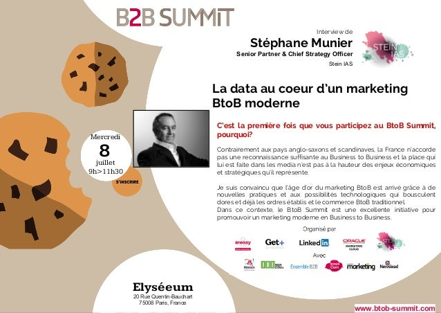 Mercredi juillet 9h>11h30 8 Elyséeum 20 Rue Quentin-Bauchart 75008 Paris, France www.btob-summit.com C'est la première foi...