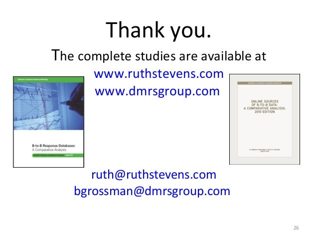 Thank you.The complete studies are available at       www.ruthstevens.com       www.dmrsgroup.com      ruth@ruthstevens.co...