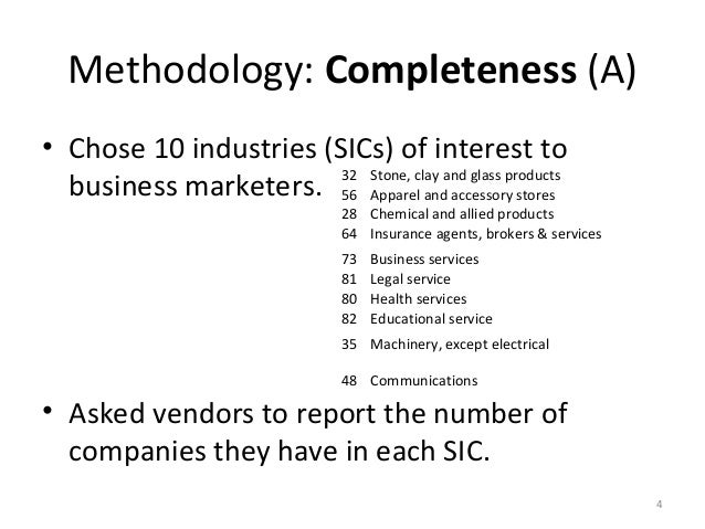 Methodology: Completeness (A)• Chose 10 industries (SICs) of interest to                        32 Stone, clay and glass p...
