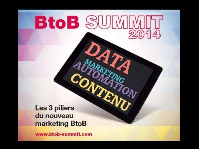 Pour le contenu complet slides + vidéos, complétez le formulaire : http://www.btob-summit.com/