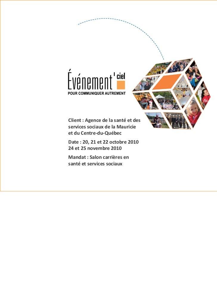 Client:AgencedelasantéetdesservicessociauxdelaMauricieetduCentre‐du‐QuébecDate:20,21et22octobre2010...