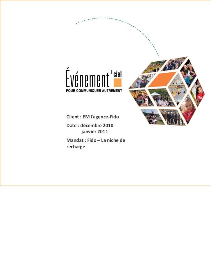 Client:EMl'agence‐FidoDate:décembre2010       janvier2011Mandat:Fido – Lanichederecharge