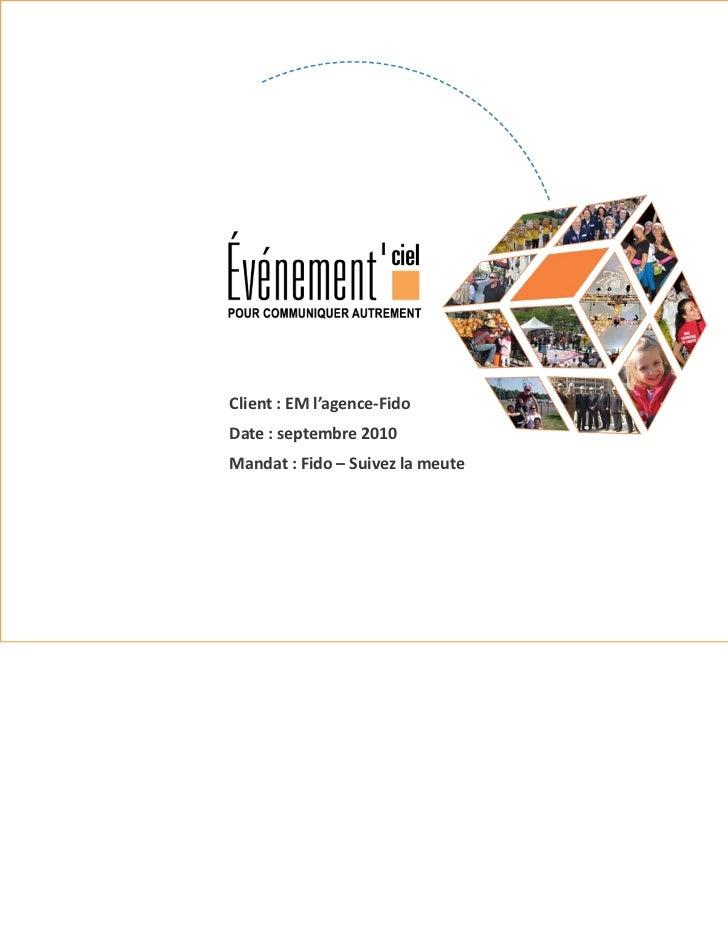 Client:EMl'agence‐FidoDate:septembre2010Mandat:Fido – Suivezlameute
