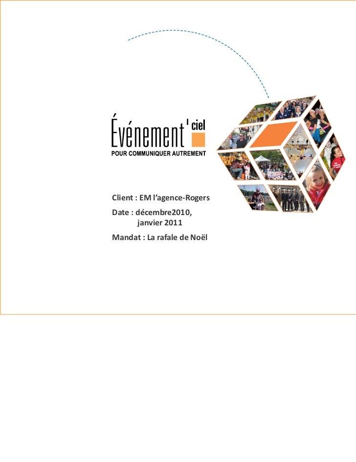 Client:EMl'agence‐RogersDate:décembre2010,       janvier2011Mandat:LarafaledeNoël