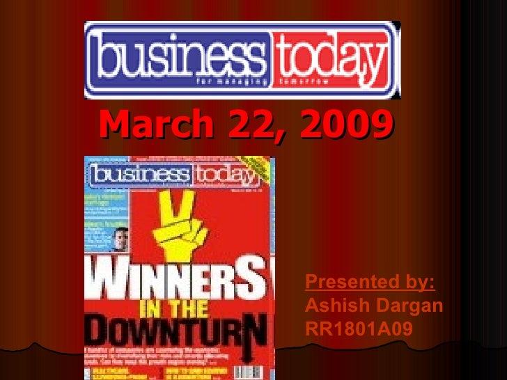 <ul><li>March 22, 2009 </li></ul>Presented by: Ashish Dargan RR1801A09