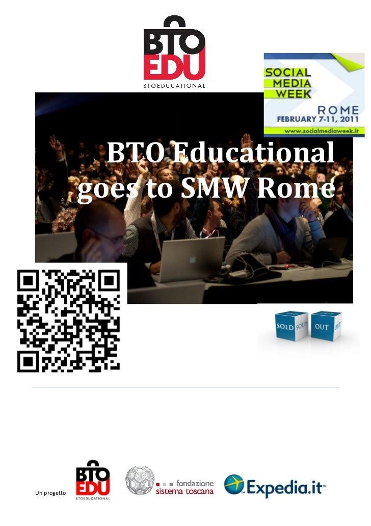 BTO Educational              goes to SMW RomeUn progetto