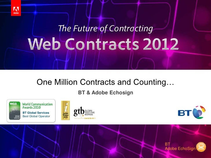 One Million Contracts and Counting…                       BT & Adobe EchosignBT Global ServicesBest Global Operator       ...
