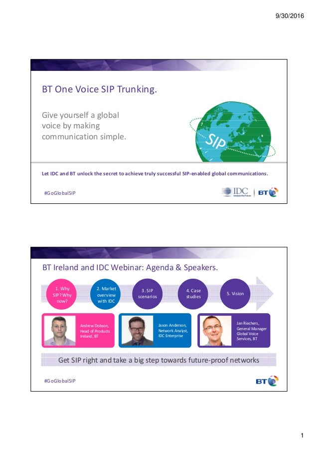 9/30/2016 1 #GoGlobalSIP BT One Voice SIP Trunking. Let IDC and BT unlock the secret to achieve truly successful SIP-enabl...