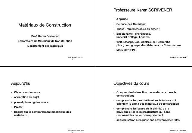 Matériaux de Construction 1 Matériaux de Construction Prof. Karen Scrivener Laboratoire de Matériaux de Construction Depar...