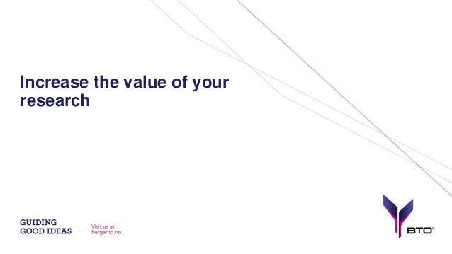 Increase the value of your research