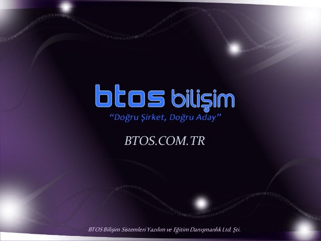 BTOS.COM.TR  BTOS Bilişim Sistemleri Yazılım ve Eğitim Danışmanlık Ltd. Şti.