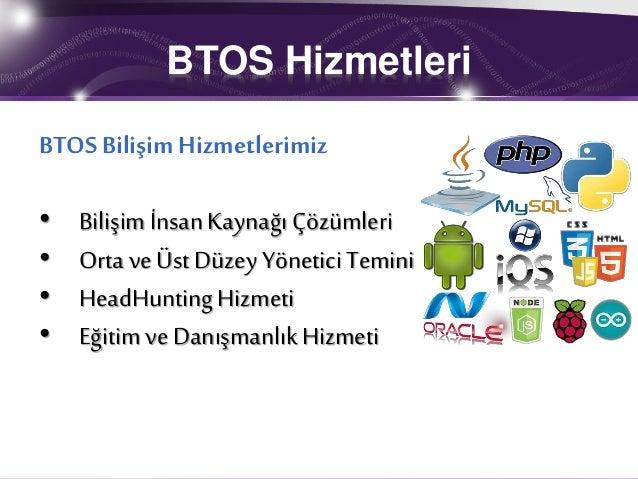 BTOS Bilişim İnsan Kaynakları İşe Alım Danışmanlığı Headhunting Sunumu Slide 3