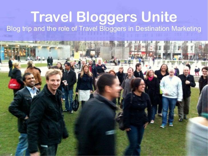Travel Bloggers UniteBlog trip and the role of Travel Bloggers in Destination Marketing
