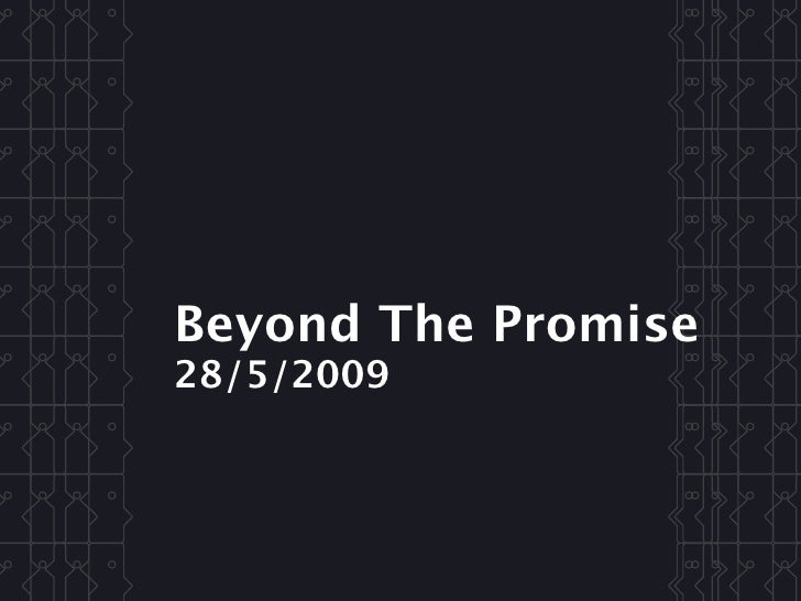 Beyond The Promise 28/5/2009
