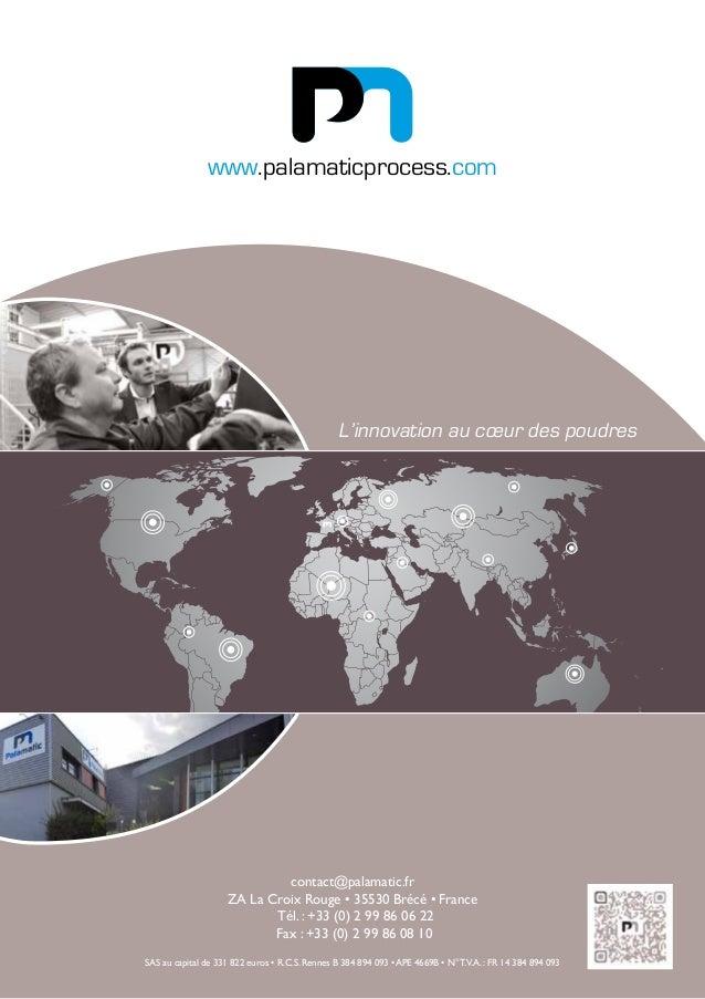 contact@palamatic.fr ZA La Croix Rouge • 35530 Brécé •France Tél. : +33 (0) 2 99 86 06 22 Fax : +33 (0) 2 99 86 08 10 SAS...