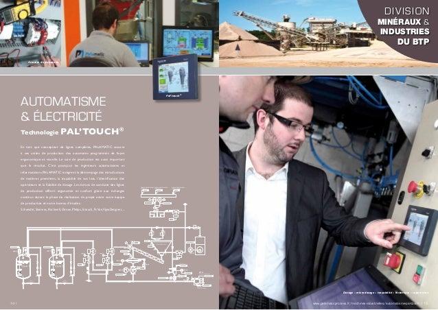 AUTOMATISME & ÉLECTRICITÉ En tant que concepteur de lignes complètes, PALAMATIC associe à ses unités de production des aut...