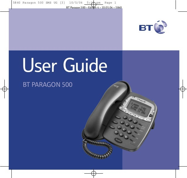5840 Paragon 500 SMS UG [3]  10/5/04  5:13 pm  Page 1  BT Paragon 500 – Edition 4 – 10.05.04 – 5840  User Guide BT PARAGON...