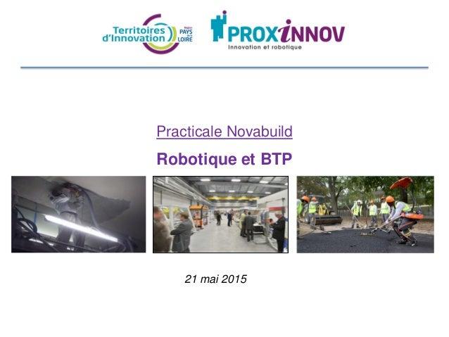 Practicale Novabuild Robotique et BTP 21 mai 2015