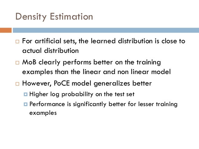 Probability Density Estimation Using Product Of Conditional Experts