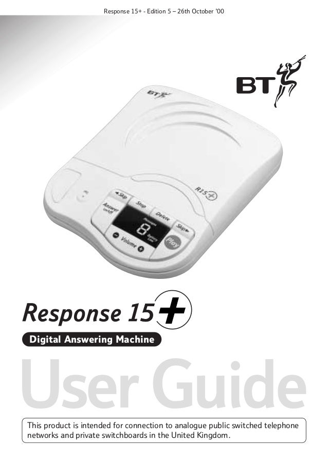 Response 15+ - Edition 5 – 26th October '00  Digital Answering Machine  User Guide This product is intended for connection...