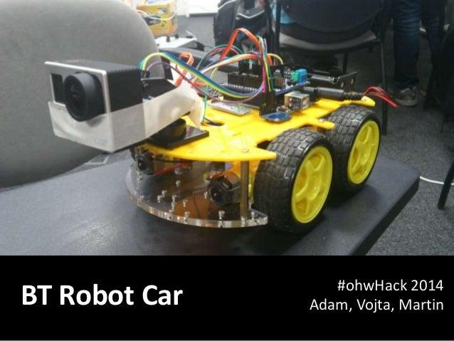 BT Robot Car #ohwHack 2014  Adam, Vojta, Martin