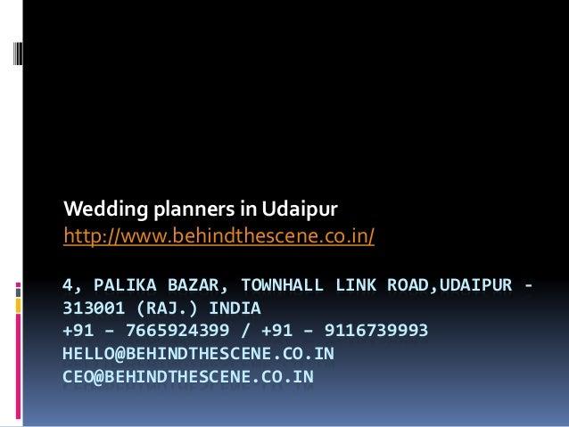 4, PALIKA BAZAR, TOWNHALL LINK ROAD,UDAIPUR - 313001 (RAJ.) INDIA +91 – 7665924399 / +91 – 9116739993 HELLO@BEHINDTHESCENE...