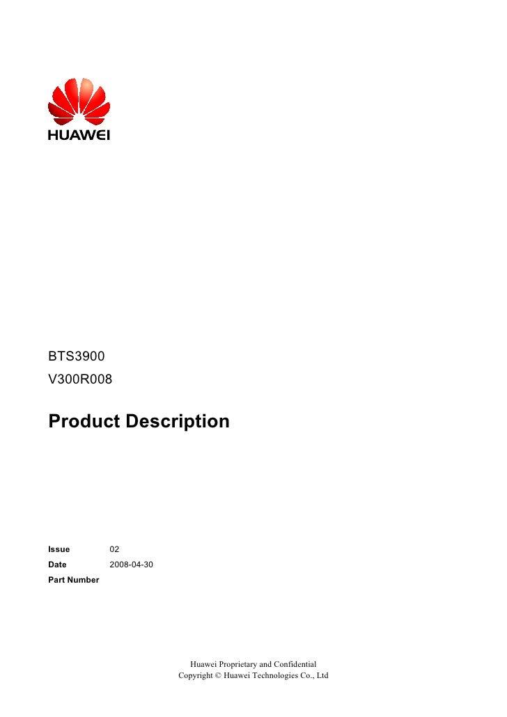 BTS3900V300R008Product DescriptionIssue         02Date          2008-04-30Part Number                             Huawei P...
