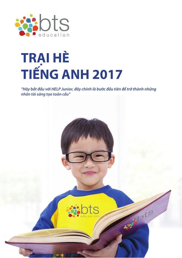 BTS Education Email: info@btseducation.edu.vn Website: www.btseducation.edu.vn Phone: (+ 84-08) 38 209 799 - (+ 84-08) 38 ...