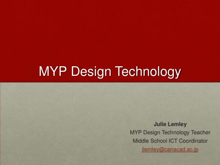 MYP Design Technology                      Julie Lemley             MYP Design Technology Teacher              Middle Scho...