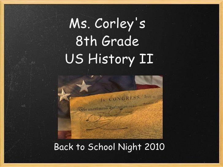 Ms. Corley's 8th Grade US History II Back to School Night 2010