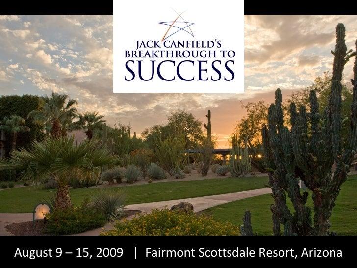 August 9 – 15, 2009  |  Fairmont Scottsdale Resort, Arizona