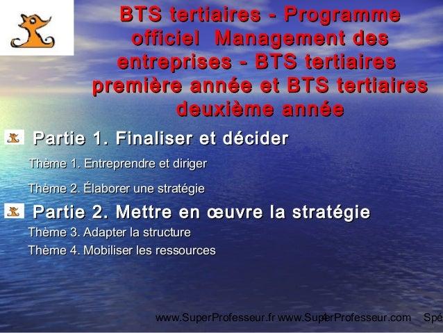 www.SuperProfesseur.fr www.SuperProfesseur.com Spé4 BTS tertiaires - ProgrammeBTS tertiaires - Programme officiel Manageme...