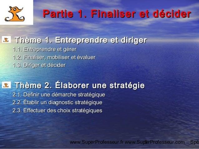 www.SuperProfesseur.fr www.SuperProfesseur.com Spé5 Partie 1. Finaliser et déciderPartie 1. Finaliser et décider Thème 1. ...