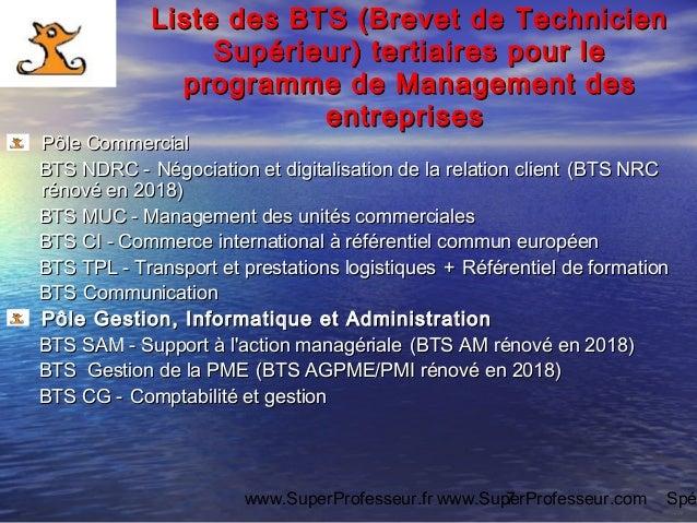 www.SuperProfesseur.fr www.SuperProfesseur.com Spé7 Liste des BTS (Brevet de TechnicienListe des BTS (Brevet de Technicien...