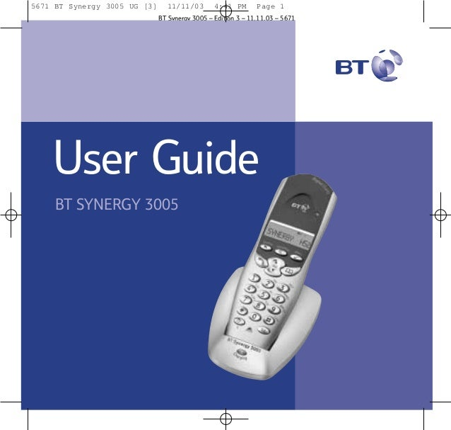 5671 BT Synergy 3005 UG [3]  11/11/03  4:41 PM  Page 1  BT Synergy 3005 – Edition 3 – 11.11.03 – 5671  User Guide BT SYNER...