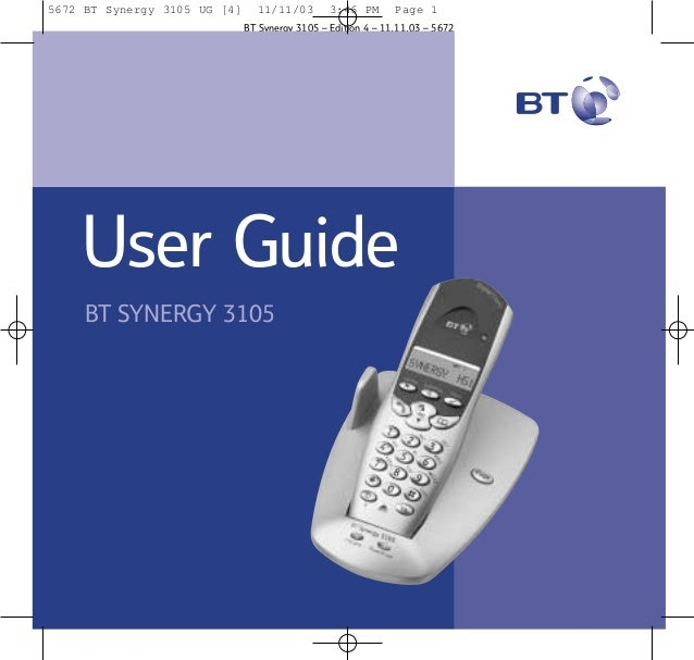 5672 BT Synergy 3105 UG [4]  11/11/03  3:46 PM  Page 1  BT Synergy 3105 – Edition 4 – 11.11.03 – 5672  User Guide BT SYNER...