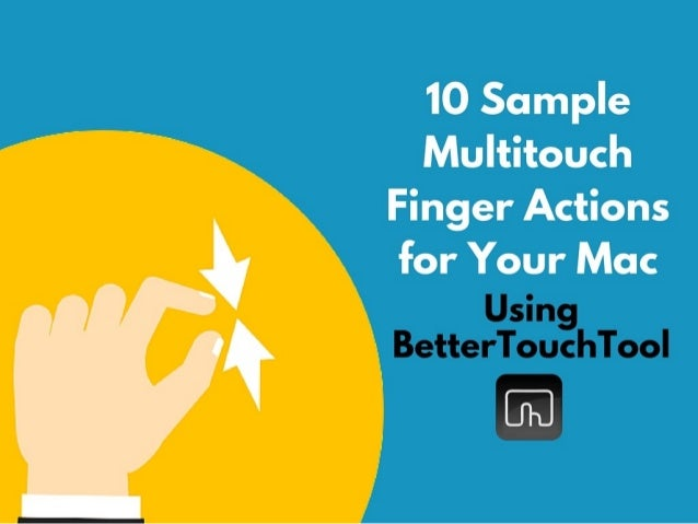 10 Sample Multitouch Finger Gesture Actions for Your Mac