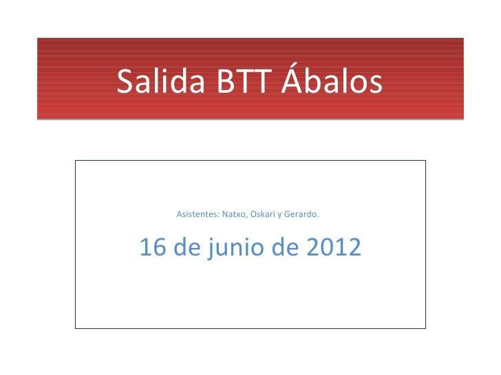 Salida BTT Ábalos    Asistentes: Natxo, Oskari y Gerardo. 16 de junio de 2012