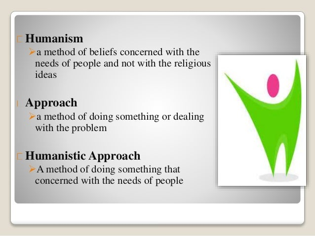 The Humanistic Approaches to Learning