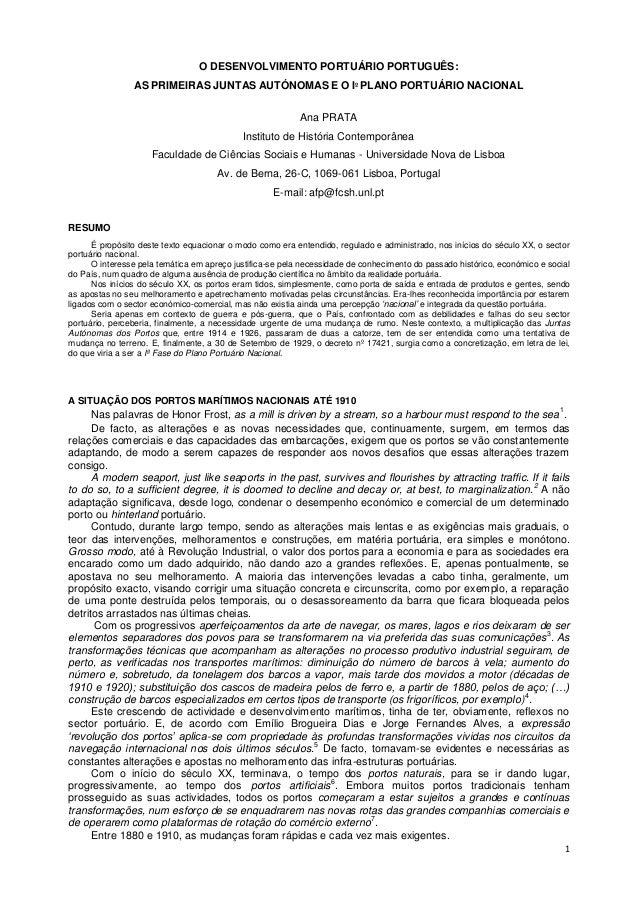 1 O DESENVOLVIMENTO PORTUÁRIO PORTUGUÊS: AS PRIMEIRAS JUNTAS AUTÓNOMAS E O Iº PLANO PORTUÁRIO NACIONAL Ana PRATA Instituto...