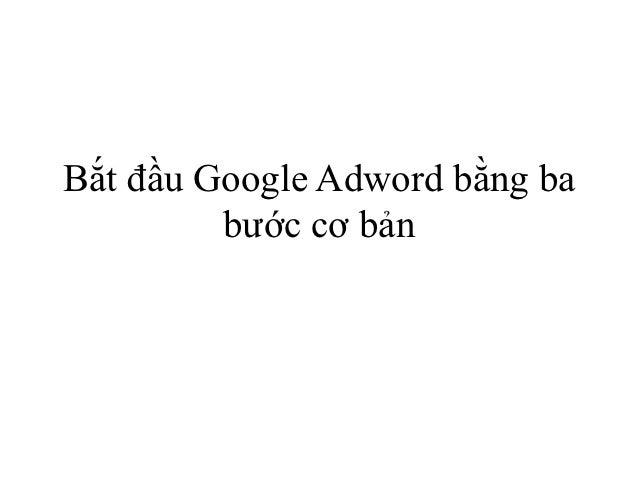 Bắt đầu Google Adword bằng ba         bước cơ bản