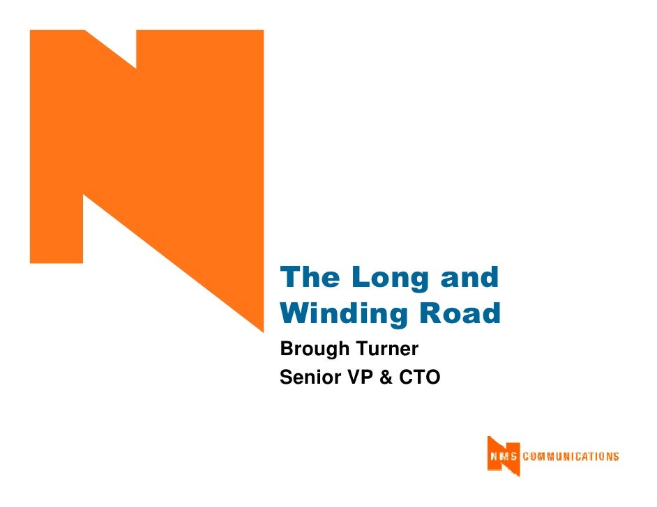 The Long and Winding Road Brough Turner Senior VP & CTO