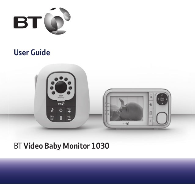 User Guide BT Video Baby Monitor 1030