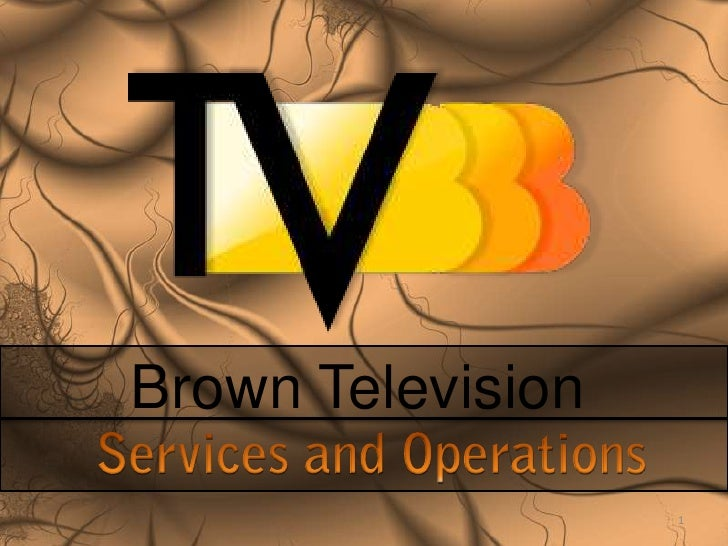 Brown Television<br />1<br />Services and Operations<br />