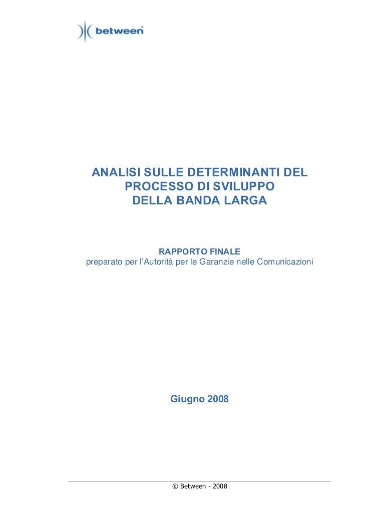 ANALISI SULLE DETERMINANTI DEL     PROCESSO DI SVILUPPO      DELLA BANDA LARGA                   RAPPORTO FINALEpreparato ...