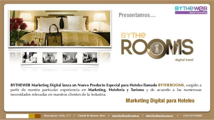 Presentamos…BYTHEWEB Marketing Digital lanza un Nuevo Producto Especial para Hoteles llamado BYTHEROOMS, surgido apartir d...