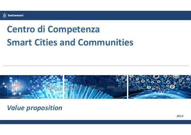 Centro di Competenza Smart Cities and Communities  Value proposition 2012