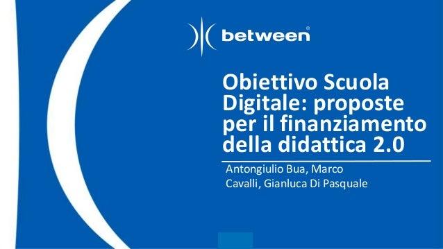 Obiettivo Scuola Digitale: proposte per il finanziamento della didatt…